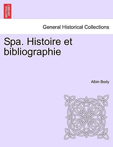 9781241384722: Spa. Histoire Et Bibliographie