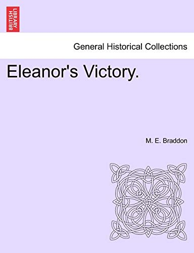 Eleanor's Victory. Vol. II. (9781241385385) by M. E. Braddon