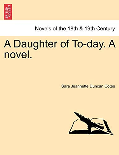 9781241388355: A Daughter of To-Day. a Novel.