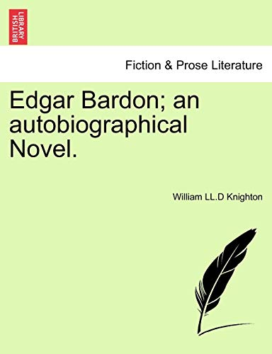 9781241389062: Edgar Bardon; an autobiographical Novel.