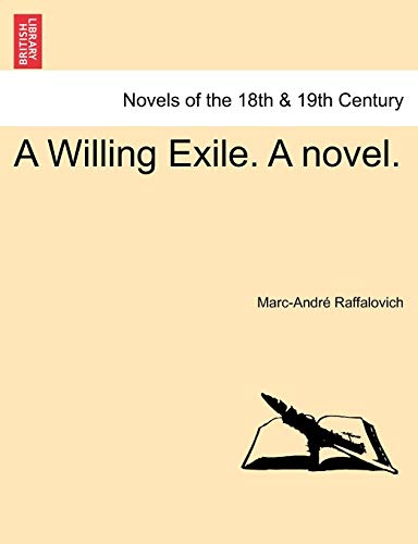 9781241389246: A Willing Exile. A novel. Vol. II