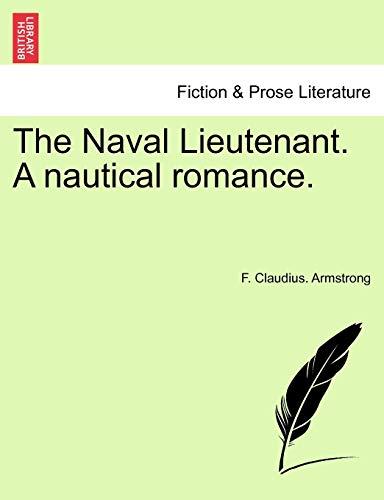 9781241392239: The Naval Lieutenant. A nautical romance.