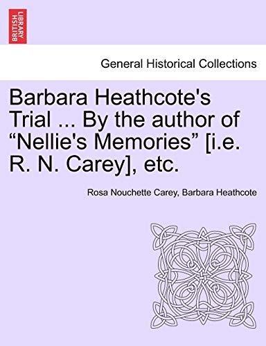 9781241393731: Barbara Heathcote's Trial ... By the author of