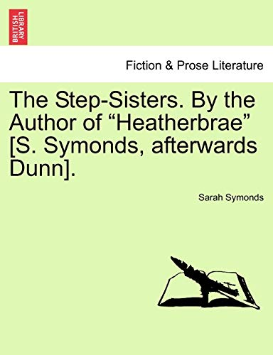 9781241394264: The Step-Sisters. By the Author of