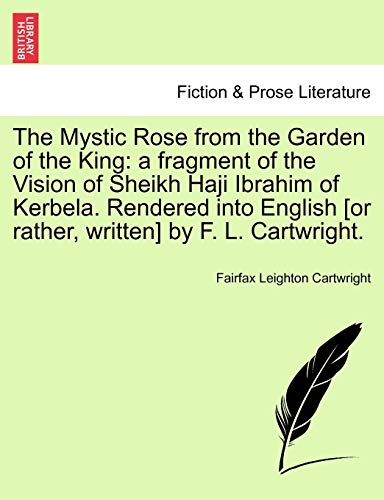 The Mystic Rose from the Garden of the King: a fragment of the Vision of Sheikh Haji Ibrahim of ...