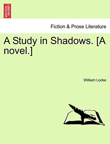 9781241398255: A Study in Shadows. [A novel.]