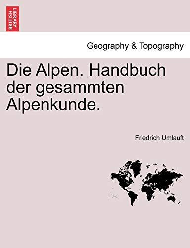 9781241398293: Die Alpen. Handbuch der gesammten Alpenkunde.