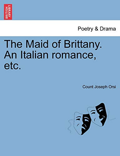 The Maid of Brittany. an Italian Romance,: Count Joseph Orsi