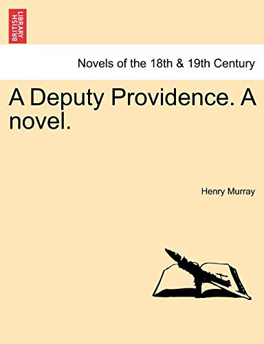 A Deputy Providence. A novel. - Murray, Henry