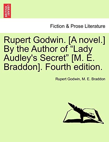 "Rupert Godwin. [A novel.] By the Author of ""Lady Audley's Secret"" [M. E. Braddon]. ..."