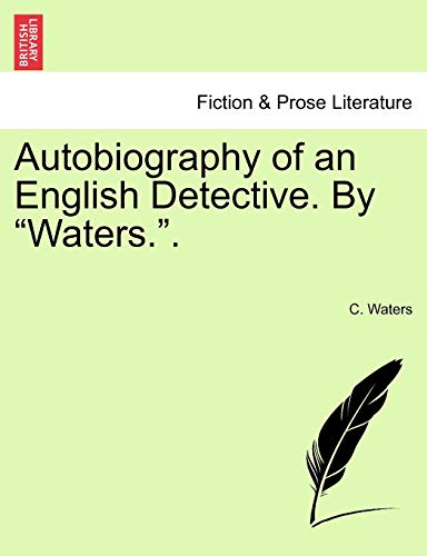 9781241400637: Autobiography of an English Detective. By Waters..