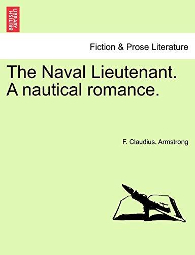 9781241400842: The Naval Lieutenant. A nautical romance.
