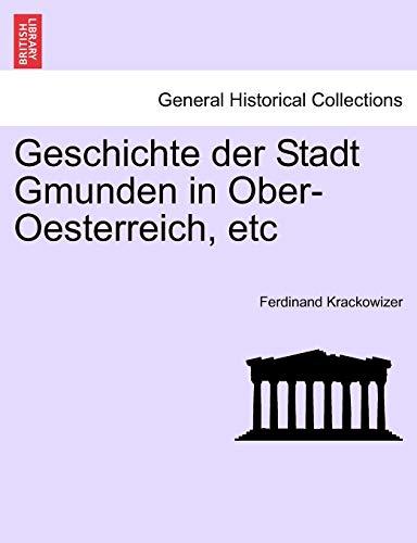 9781241402150: Geschichte der Stadt Gmunden in Ober-Oesterreich, etc, dritter band.