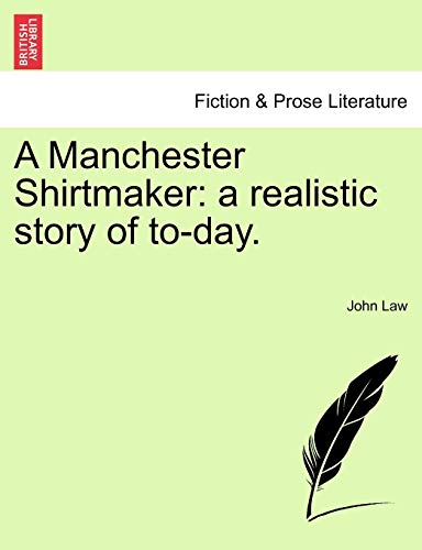 A Manchester Shirtmaker: A Realistic Story of: John Law