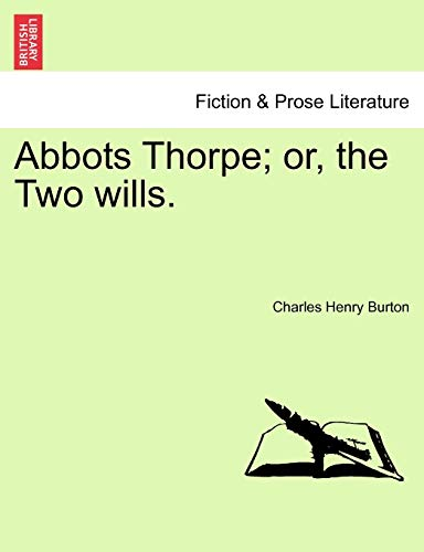 9781241405236: Abbots Thorpe; Or, the Two Wills.