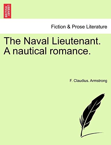 9781241405908: The Naval Lieutenant. A nautical romance.