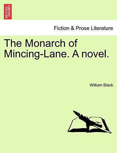 9781241406998: The Monarch of Mincing-Lane. A novel.