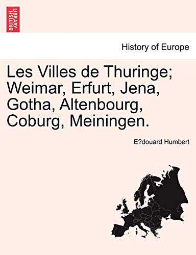 9781241408930: Les Villes de Thuringe; Weimar, Erfurt, Jena, Gotha, Altenbourg, Coburg, Meiningen.