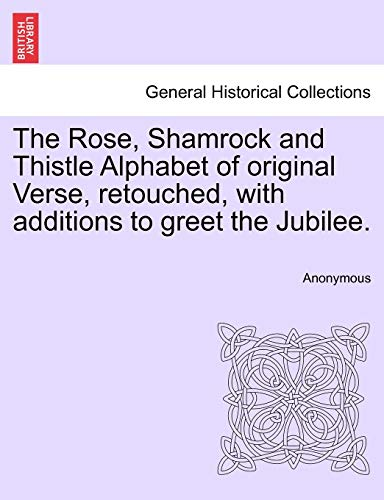The Rose, Shamrock and Thistle Alphabet of: Anonymous