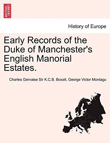 9781241411077: Early Records of the Duke of Manchester's English Manorial Estates.