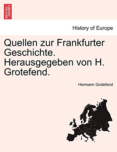 9781241411541: Quellen zur Frankfurter Geschichte. Herausgegeben von H. Grotefend. ZWEITER BAND