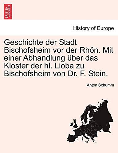 Geschichte der Stadt Bischofsheim vor der Rh??n.: Anton Schumm
