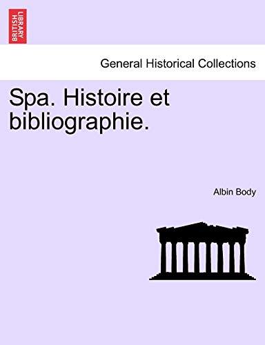 9781241412456: Spa. Histoire Et Bibliographie.
