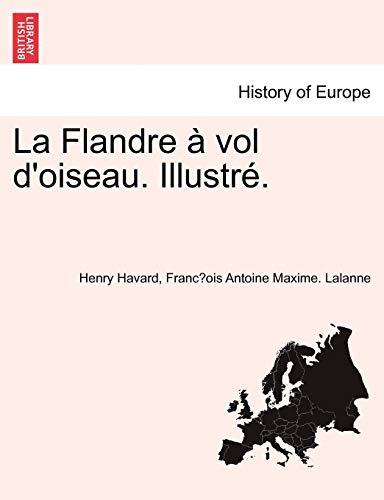 9781241414191: La Flandre à vol d'oiseau. Illustré. (French Edition)