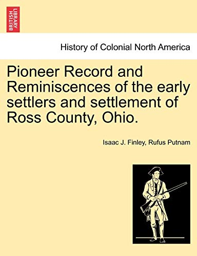 9781241416614: Pioneer Record and Reminiscences of the early settlers and settlement of Ross County, Ohio.