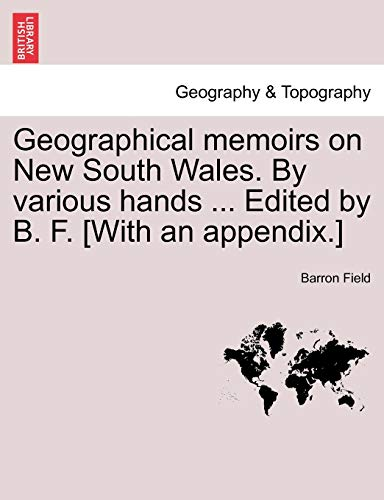 Geographical memoirs on New South Wales. By: Barron Field