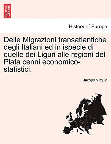 9781241423841: Delle Migrazioni transatlantiche degli Italiani ed in ispecie di quelle dei Liguri alle regioni del Plata cenni economico-statistici. (Italian Edition)