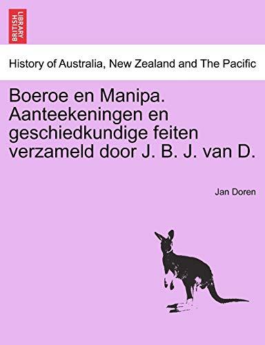 Boeroe en Manipa. Aanteekeningen en geschiedkundige feiten verzameld door J. B. J. van D. - Doren, Jan