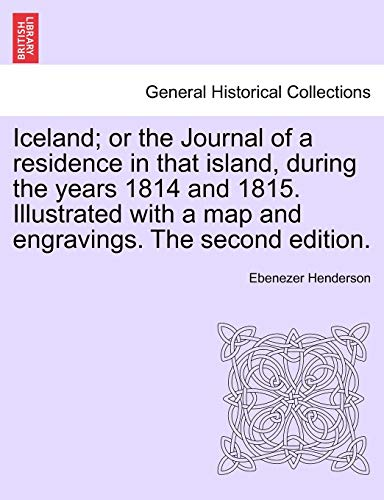 Iceland; or the Journal of a residence: Henderson, Ebenezer