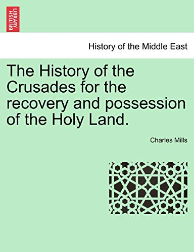 9781241430962: The History of the Crusades for the recovery and possession of the Holy Land. VOL. II, THE FOURTH EDITION