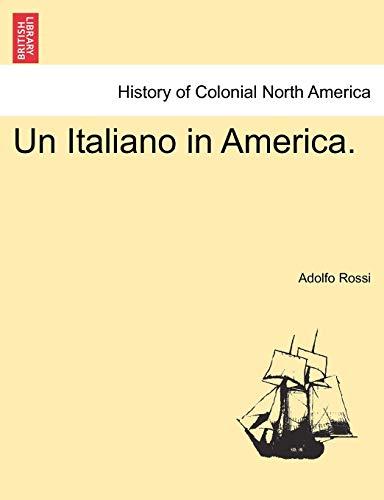Un Italiano in America. (Italian Edition): Adolfo Rossi