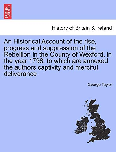 An Historical Account of the Rise, Progress: George Taylor