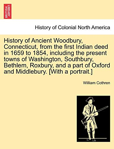 History Of Ancient Woodbury, Connecticut, From The
