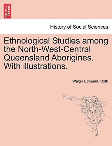 Ethnological Studies among the North-West-Central Queensland Aborigines. With illustrations.: ...