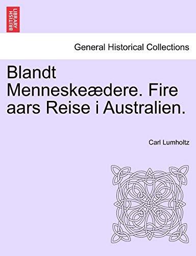 Blandt Menneskeaedere. Fire Aars Reise I Australien. (Paperback) - Carl Lumholtz