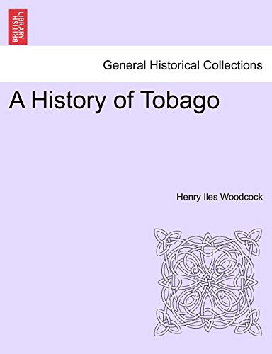 9781241438340: A History of Tobago
