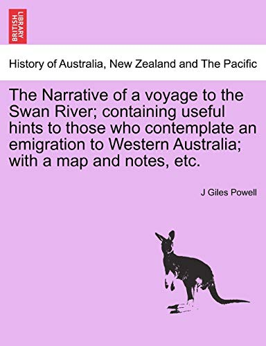 9781241440916: The Narrative of a voyage to the Swan River; containing useful hints to those who contemplate an emigration to Western Australia; with a map and notes, etc.