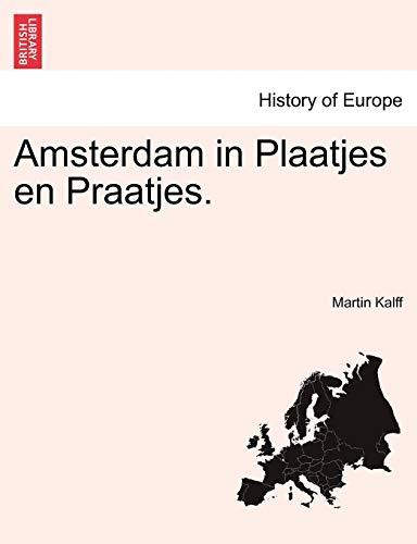 9781241442514: Amsterdam in Plaatjes en Praatjes. (Dutch Edition)