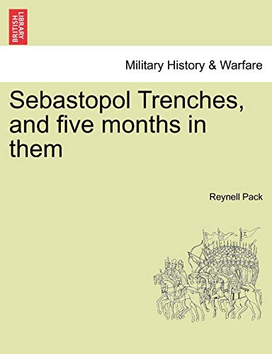 9781241444594: Sebastopol Trenches, and five months in them