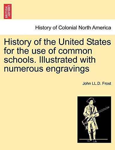 History of the United States for the: Frost, John LL.D.