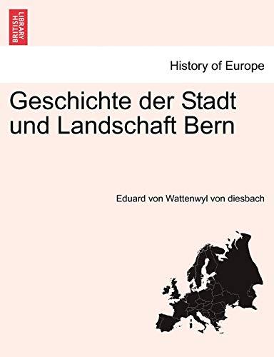 Geschichte Der Stadt Und Landschaft Bern. Erster: Eduard Von Wattenwyl