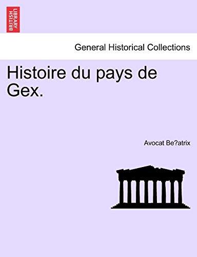 9781241456382: Histoire du pays de Gex. (French Edition)