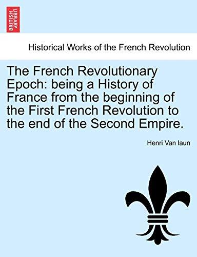 The French Revolutionary Epoch: being a History: Henri Van laun