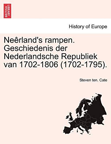 9781241460921: Neêrland's rampen. Geschiedenis der Nederlandsche Republiek van 1702-1806 (1702-1795). (Dutch Edition)