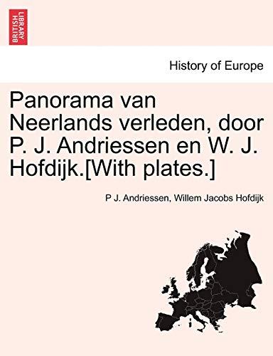 Panorama van Neerlands verleden, door P. J.: P J. Andriessen,