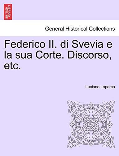 Federico II. Di Svevia E La Sua: Luciano Loparco